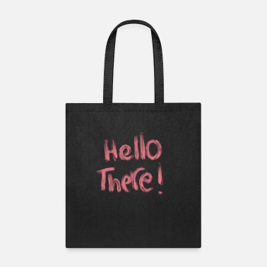 Hello Hello there! - Tote Bag