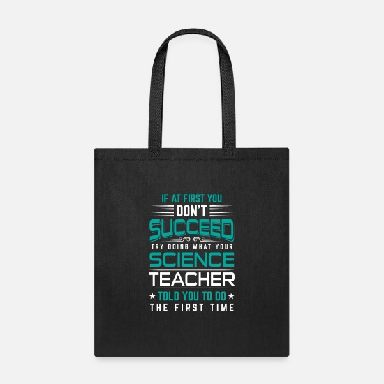 Debate Bags & Backpacks - Don't succeed try doing your science teacher told - Tote Bag black