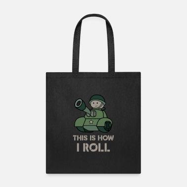 Th Of July This is how i roll - fun military tank - Tote Bag