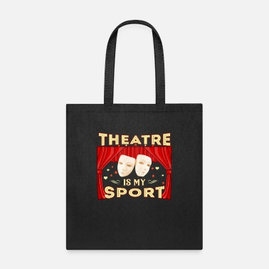 Theatre Theatre Is My Sport Funny Shirt For Theatre Lovers - Tote Bag