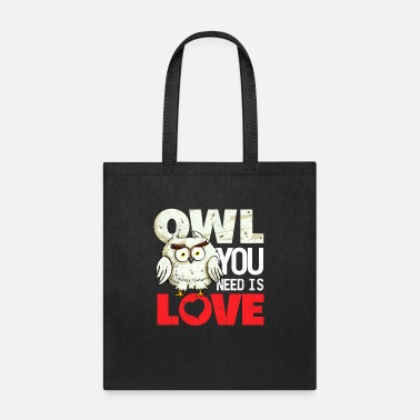 Owl All you need is love (or owls) - Tote Bag