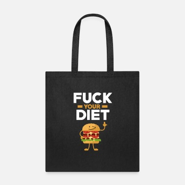 Fat Fuck your diet - Funny motivation - Tote Bag