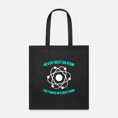 Computer Science Never trust an atom - Tote Bag