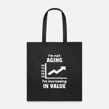 Birthday Aging Age Old Aged Birthday Funny Quotes Idea - Tote Bag