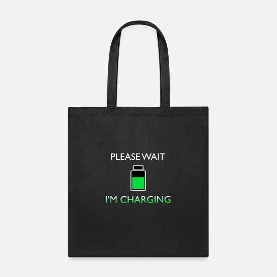 Wait Bags & Backpacks - Please wait I'm Charging Funny Phrase Gift - Tote Bag black