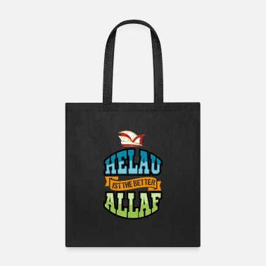 Kölle Helau Is The Better Alaaf Karneval Carnival Order - Tote Bag