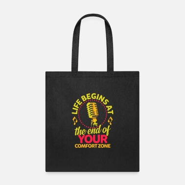 Music Is Life Karaoke - Life begins at end of your comfort zone - Tote Bag