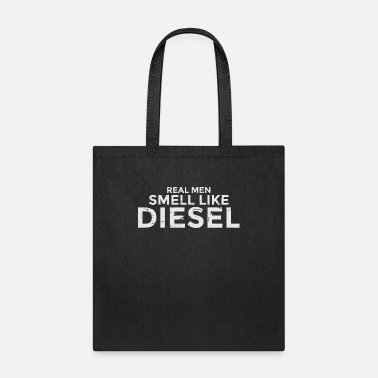 Sanitary Diesel Real Men Smell Design Cool Gift Idea - Tote Bag
