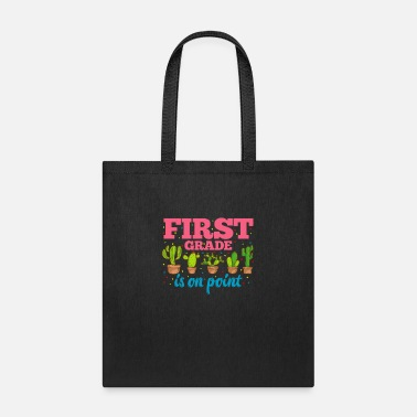 Cactus First Grade Is On Point design 1st Grade Teacher - Tote Bag