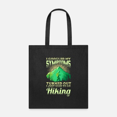 I Just Need To Go Hiking - Tote Bag