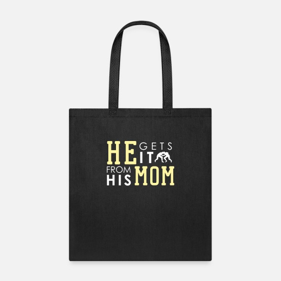 Mother Bags & Backpacks - He Gets It From His Mom (Wrestling) - Wrestling - Tote Bag black