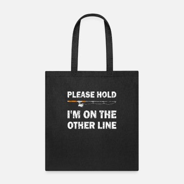 Widow Funny Fishing Fisher Retirement Please Hold I'm On - Tote Bag