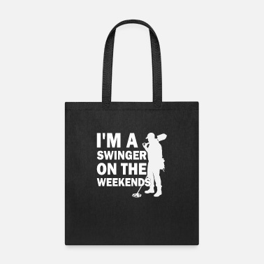 Family Funny Metal Dector I'm A Swinger On The Weekends - Tote Bag