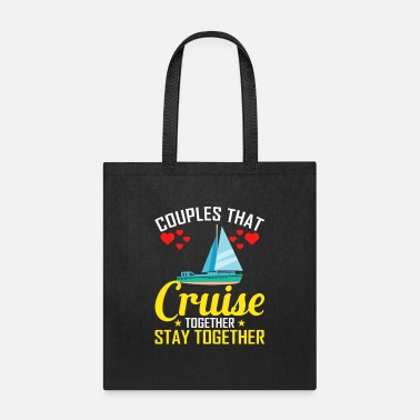 Together Couples That Cruise Together Stay Together - Tote Bag