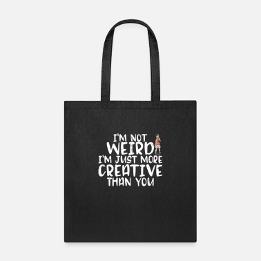 Wife I'm Not Weird I'm More Creative Than You Funny - Tote Bag
