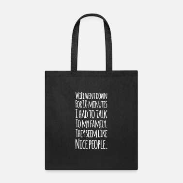 Internet Funny Millennial Wifi Down Had To Talk To Family - Tote Bag