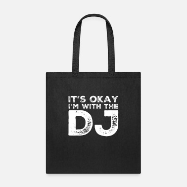 Groupie It's Okay I'm With The DJ Funny Music Groupie - Tote Bag