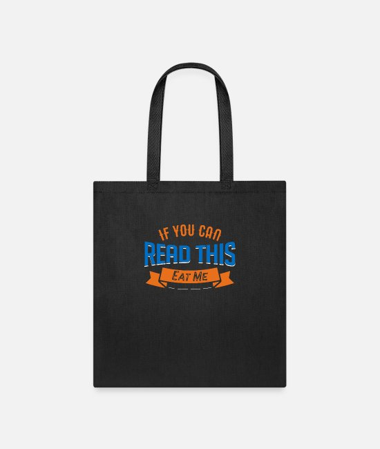 Sarcastic Bags & Backpacks - Funny Sarcasm - Eat Me - Tote Bag black