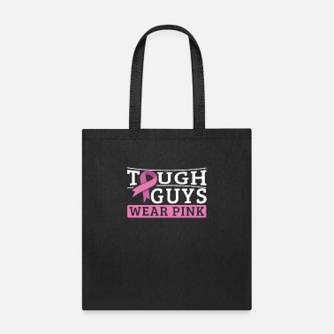 Tough Guys Wear Pink - Breast Cancer Survivor - Tote Bag