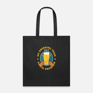 Team Work My Drinking Team Has A Darts Problem Dart Player - Tote Bag