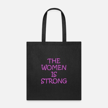 The Women is strong - Tote Bag