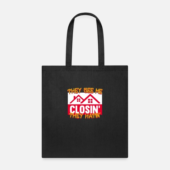Real Bags & Backpacks - They See Me Closing They Hating Realtor House - Tote Bag black