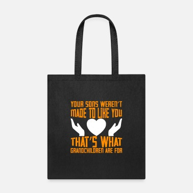 Mimi To Be Your Sons Weren't Made To Like You. That's What - Tote Bag