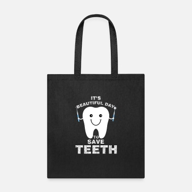 Oral Presentation Funny Dentist - It's a Beautiful Day to Save Teeth - Tote Bag