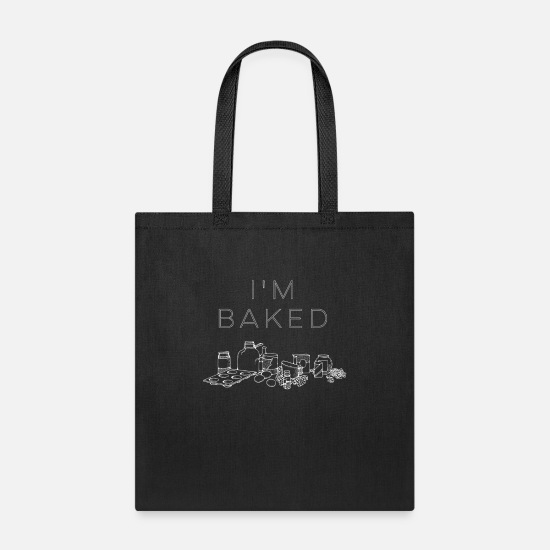 Love Bags & Backpacks - I'm Baked Funny Baker Gift - Tote Bag black