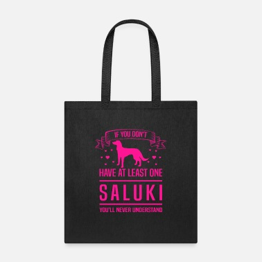 Hound If You Don't Have At Least One Saluki You'll - Tote Bag