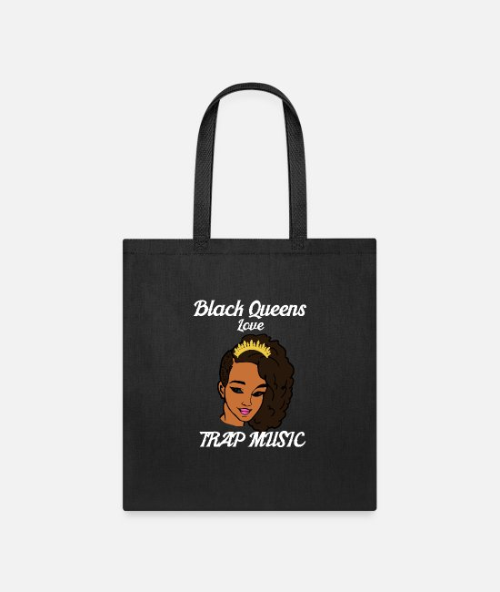 Loves Bags & Backpacks - Trap Music Tshirt for Black Queens and Trap Queens - Tote Bag black