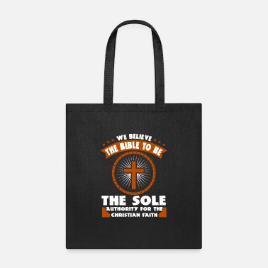 Religion We Believe The Bible To Be The Sole Authority - Tote Bag