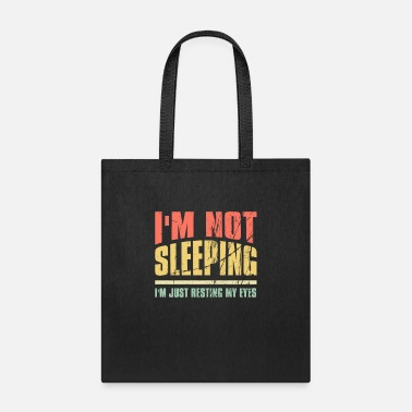 Sleeping I'm not sleeping I'm Just Resting My Eyes Funny Qu - Tote Bag