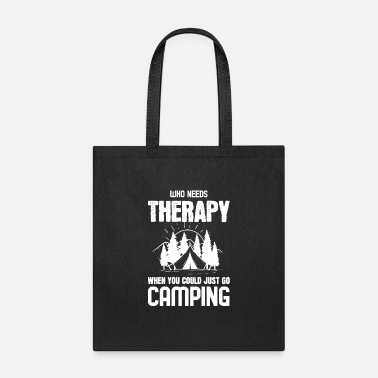Time Out Who Needs Therapy - For Campers - Tote Bag