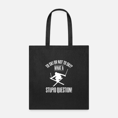 Austria To Ski Or Not To Ski - For Skiers - Tote Bag
