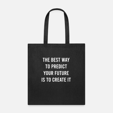 Urban The Best Way To Predict Your Future Is To Create - Tote Bag