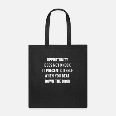 Urban Opportunity Does Not Knock It Presents - Tote Bag