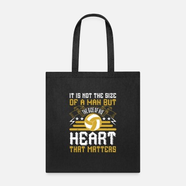 Sized It is not the size of a man but the size of his... - Tote Bag