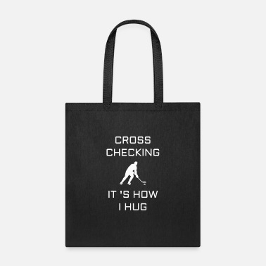 Hockey Cross Checking It 's How I Hug - Tote Bag