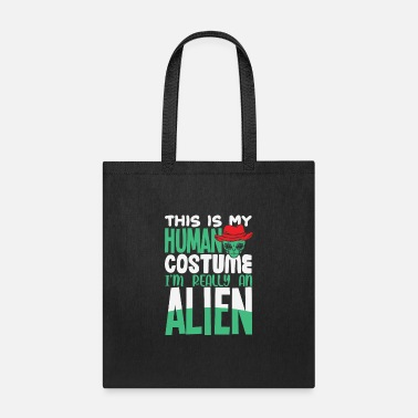 Moon This is my Human Costume Im really an alien - Tote Bag