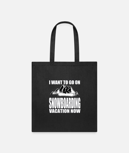 Mountains Bags & Backpacks - Snowbaoarding Vacation Snowboarder Funny Gift - Tote Bag black