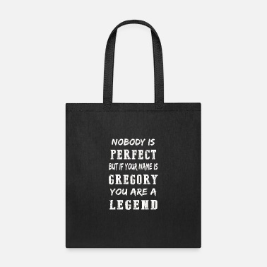 Nobody is Perfect but if your name is Gregory - Tote Bag