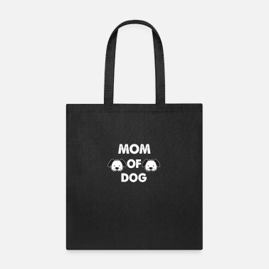 mom of dog - Tote Bag