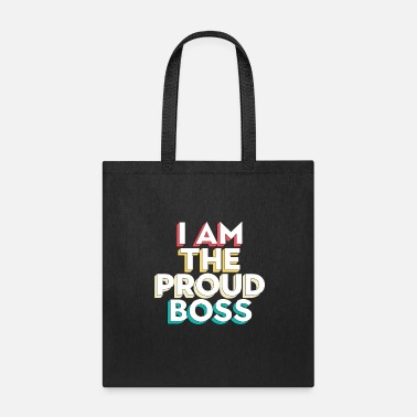 Parodies I Am The Proud Boss Leader Office Business Manager - Tote Bag