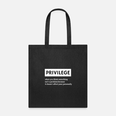 Civil Rights Privilege, Civil Rights, Equality Shirt - Tote Bag