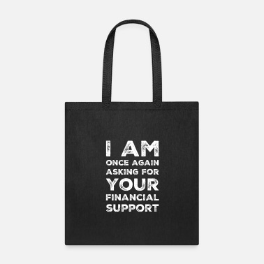 Politics I am once again asking for your financial support - Tote Bag