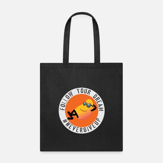 Never Bags & Backpacks - Mango in circle -Follow Your Dream & Never Give Up - Tote Bag black