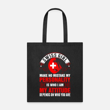 Swiss Girl Make No Mistake My Personality Tshirt - Tote Bag