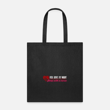 Naughty Nurse Gift Feel Safe at Night Sleep With a Nurse Meme Quote - Tote Bag