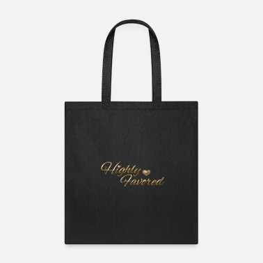 Favor Highly Favored - Tote Bag